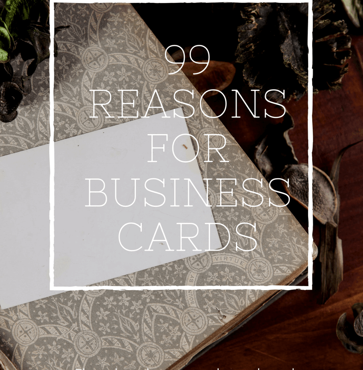 99 Reasons for Business Cards
